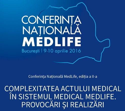 VIDEO Cea de-a doua editie a Conferintei Nationale MedLife. Tema evenimentului: Complexitatea actului medical in sistemul MedLife, provocari si realizari